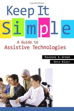 Keep It Simple: A Guide to Assistive Technologies book cover