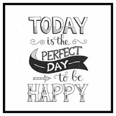 Handlettering ~ today is the perfect day to be happy Hand Lettering Quotes, Calligraphy Quotes, Calligraphy Doodles, Typography Quotes, The Words, Positive Quotes, Motivational Quotes, Inspirational Quotes, Happy Quotes