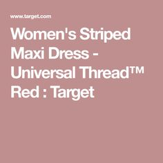 Women's Striped Maxi Dress - Universal Thread™ Red : Target