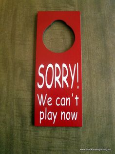 2 sided SORRY can\u0027t play right now and Yes We can play Painted Wooden Door Knob Hanger Sign & Stop and Go door signs for neighbor kids. | Activities for my boys ...