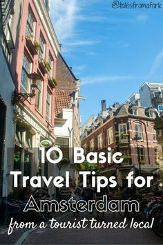 10 basic travel tips for Amsterdam from a tourist turned local like drinking the tap water is ok and watch out for the red bike lanes // by www.talesfromafork.com  Know someone looking to hire top tech talent and want to have your travel paid for? Contact me, carlos@recruitingforgood.com