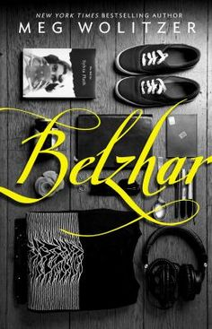"Belzhar: A Novel by Wolitzer. For the ""main character who has a mental illness"" reading challenge category."