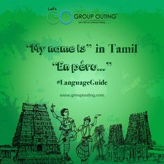 """""""My name is"""" in Tamil #GroupOuting #GoGroupOuting"""
