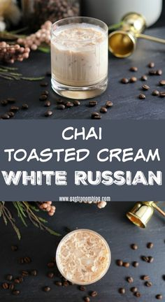 Chai Toasted Cream White Russian Cocktail - Kahlua, Vodka, toasted cream, chai simple syrup #vodka #cocktails #instantpot #coffee