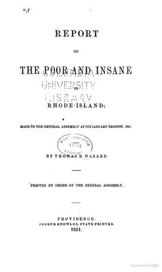 Report on the poor and insane in Rhode-Island: made to the General Assembly ... - Rhode Island. Commissioner on Condition of Poor and Insane, Thomas Robinson Hazard, Rhode Island. General Assembly - Google Books