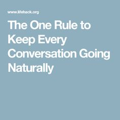random questions conversation topic generator school  30 percent rule to keep every conversation going naturally