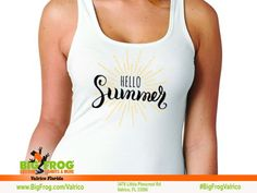 753934c06 Hello Summer custom shirt. At Big Frog we can put what makes you smile on