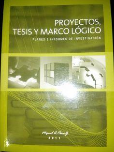 PROYECTOS, TESIS Y MARCO LÓGICO Autor: POSSO MIGUEL Año: 2011