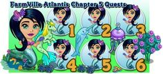 FarmVille Atlantis Chapter 5 Quests  http://farmvilletask.com/atlantis/farmville-atlantis-5-learn-mermaid-magic-from-gladys/