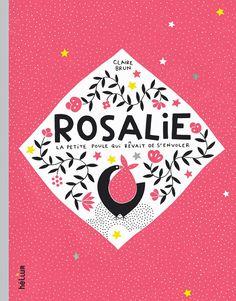 Les livres hélium: Rosalie, La petite poule qui rêvait de s'envoler