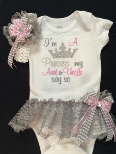 Baby Girl's Embroidered Im a Princess My Aunt and Uncle Say So Crown Onesie with TuTu Skirt, detachable side bow and Matching Headband by PurttyStitches on Etsy https://www.etsy.com/listing/228035345/baby-girls-embroidered-im-a-princess-my