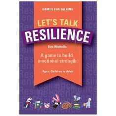 Let's Talk: Resilience are cards to improve communication and confidence. To understand more about resilience, these cards help to develop resilience skills and look at how to use different strategies