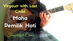 Virgoun with Last Child - Maha Pemilik Hati ( guitar fingerstyle cover by djani ardana )