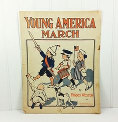Young America March - 1915 Patriotic Sheet Music for Piano by Morris Weston - McKinley Music by naturegirl22 on Etsy