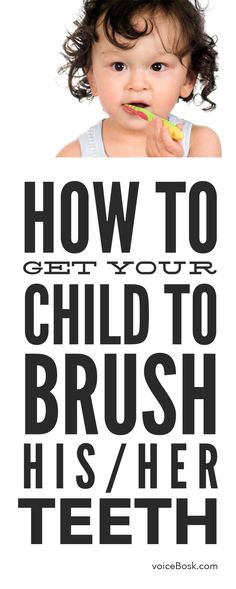 Check out these helpful tips to get your kids to brush his/her teeth