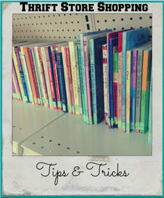 Thrift store shopping tips and tricks - perfect to read before National Thrift Shop day.  You know there's a thrift store treasure calling your name!