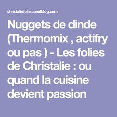 Nuggets de dinde (Thermomix , actifry ou pas ) - Les folies de Christalie : ou quand la cuisine devient passion