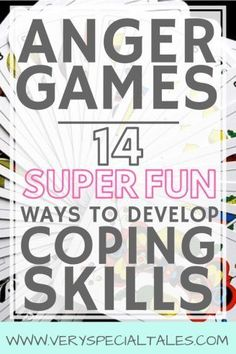 Anger Games: 14 Super Fun Ways to Learn Anger Management Skills