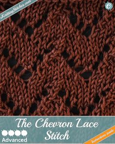 The Chevron Lace Stitch uses a couple of more advanced increase/decrease techniques to generate Lace Chevrons, perfect for light-weight Shawls or Cardigans.