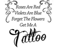 Roses Are Red Violets Are Blue Forget The Flowers Get Me A Tattoo Shirt