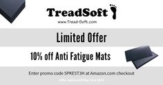 Further 10% discount on our standing mats when you use Amazon promo code 5PKE5T3H http://www.amazon.com/dp/B010KMO4RM