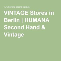 VINTAGE Stores in Berlin | HUMANA Second Hand & Vintage
