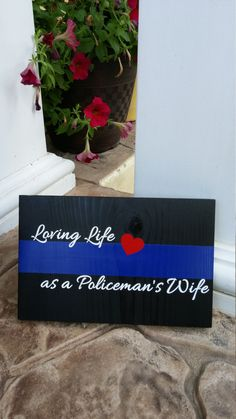 "Thin Blue Line ""Loving Life as a Policeman's Wife"" Plaque by LEOWONDUTY on Etsy"