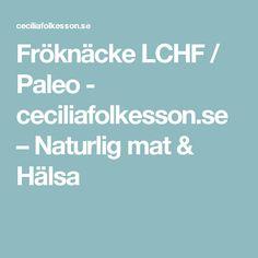 Fröknäcke LCHF / Paleo - ceciliafolkesson.se – Naturlig mat & Hälsa