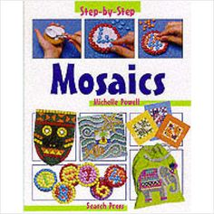 STEP BY STEP MOSAICS CHILDRENS BOOK BRAND NEW £3.49+FREE POSTAGE