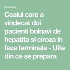 Ceaiul care a vindecat doi pacienti bolnavi de hepatita si ciroza in faza terminala - Uite din ce se prepara Sport Diet, Arthritis Remedies, Good To Know, Home Remedies, Helpful Hints, Herbalism, The Cure, Cancer, Health Fitness