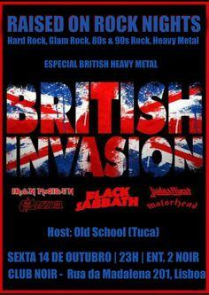 Raised on Rock Nights ESPECIAL BRITISH METAL Evento: https://www.facebook.com/events/655513214622852/ Sexta 14 de Outubro Hard Rock, Glam Rock, 80's &90's Rock, Heavy Metal Host: Old School (Tuca) Aberto das 23 às 4 Entrada 2 Noir