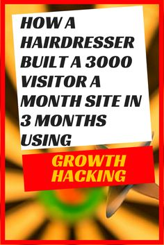 How a hairdresser built a 3000 visitor/month site in 3 months without spending any money on advertising. Email Marketing, Internet Marketing, Growth Hacking, Competitor Analysis, Lead Generation, Facebook Sign Up, Case Study, Hairdresser, Advertising