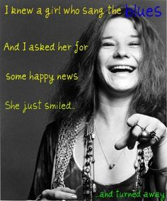 Janis Joplin. Happy birthday.