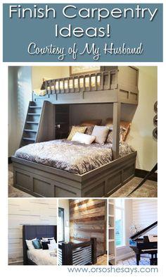 Finish Carpentry Ideas ~ Courtesy of My Husband, Round 3 www.orsoshesays.com #finishcarpentry