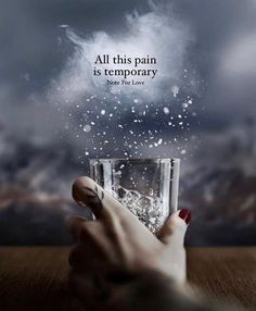 All this pain is temporary..