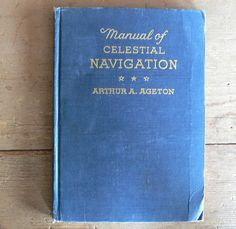 1943 Manual of Celestial Navigation by Arthur A by dizhasneatstuff