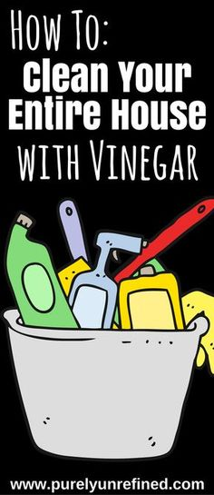 How to: Clean Your Entire House With Vinegar | Natural Cleaning | Purely Unrefined