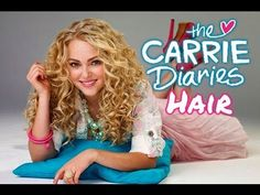 ❤ The Carrie Diaries: Carrie Bradshaw's Spiral Curls! ❤