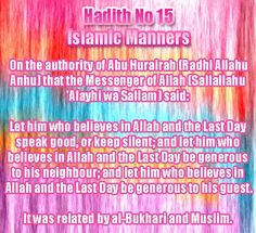 Imam Nawawi's 40 Hadith: Hadith #15- Good manners in speech; behavior of Muslims towards neighbors/guests