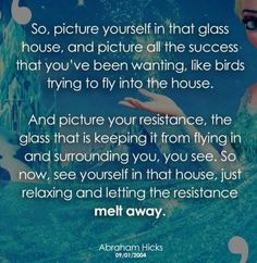 glass house. Abraham Hicks