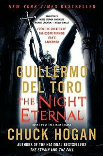 """The Night Eternal""  ***  Guillermo Del Toro and Chuck Hogan  (2011)"