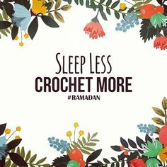 @Regrann from @norikadewi - Sleep less. Crochet more Happy fasting. Semoga lancar sampai hari kemenangan tiba #crochet #crochetqoutes #ramadan #Regrann