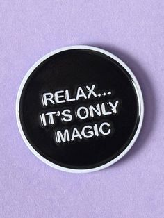 Relax it's only magic / inspirational quotes / lavender pela phone case inspo / color love