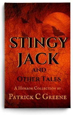 The latest horror collection from Patrick C. Greene includes the new STINGY JACK, OL' SCRATCH, AND A HEAD FULL OF FIRE, plus ten more tales to tingle your spine.