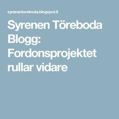 Syrenen Töreboda Blogg: Fordonsprojektet rullar vidare