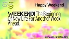 Happy Weekend www.acmegraphix.com
