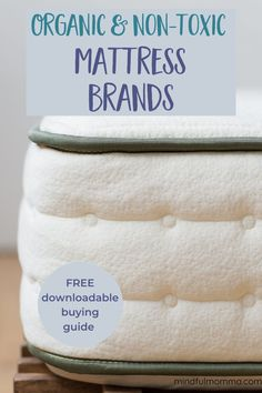 Learn all about non-toxic mattresses made from natural and organic materials and get a FREE downloadable mattress buying guide with the best mattress brands! | #mattress #organic #nontoxic #natural