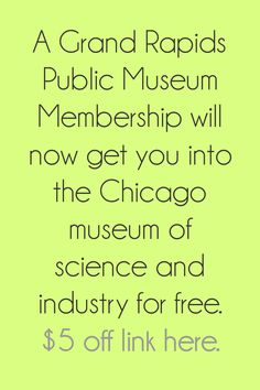 This deal is good through July 1, 2012. Don't delay! Public Museum of Grand Rapids Memberships at $5 off.    Details: http://grkids.com/new-reciprocal-membership-program-at-gr-public-museum-includes-chicago-museums/