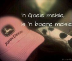 goeie meisie boeremeisie Qoutes, Funny Quotes, Life Quotes, Afrikaanse Quotes, Fishing Shirts, True Words, Wallpaper Quotes, Inspirational Quotes, Farmers