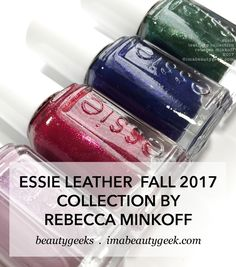 ESSIE LEATHERS COLLECTION 2017 SWATCHES & REVIEW - Beautygeeks Captain Obvious, Busy Board, Essie Nail Polish, Rebecca Minkoff, Swatch, Nail Designs, Nail Art, Nails, Lipstick